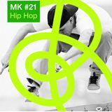 mk in the mix #21  hip hop edition (just4friends)