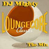 DJ Mighty - Loungecore Classics