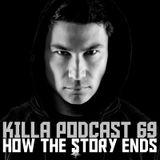 Killa Podcast V.69