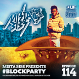 Mista Bibs - #BlockParty Episode 114 (Current R&B & Hip Hop) Insta Story the mix at @MistaBibs