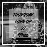 Thursday Turn Up 27 [ Hip Hop | Rnb ]  New Tyga , Kanye West , French Montana, Drake, & Many More