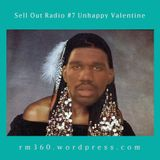 Sell Out Radio #7 Unhappy Valentine