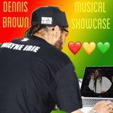 DENNIS BROWN MUSIC SHOWCASE