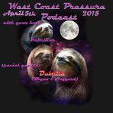West Coast Pressue Podcast w/ Dubpile April 5th