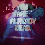 You are already dead (December 2014 selected tracks)
