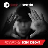 UKF On Air x Serato (Echo Knight DJ Set)