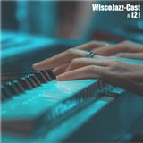 WiscoJazz-Cast: Episode 121