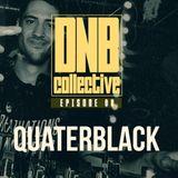 DnB Collective Episode 08 Featuring Quaterblack