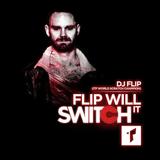 "DJ Flip - ""Flip Will #Switch It"""