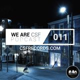 WE ARE CSF PODCAST - EPISODE 011