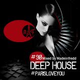 #Deep House #Tech House #Progressive House #ParisLoveYou#90