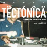 Tectónica Radio - Frenesí Música 001 por Alejov