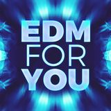 EDM For You - Radioshow - Episode 003
