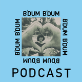 B'DUM B'DUM Podcast: Bonus Episode #1 - Rose Melberg September Originals
