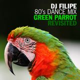 80's Dance Mix: Green Parrot Revisited Vol. 1 (2008)