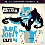 Buzzsaw Cut 4 (Official Juke Joint Mix)