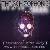 The Schizophonic on Trendkill Radio Session 86