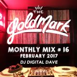 DJ Digital Dave - The Goldmark Monthly Mix #16 (February 2017)