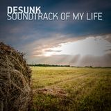 Desunk - Soundtrack of My Life