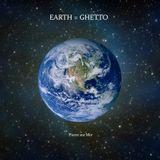 EARTH = Ghetto