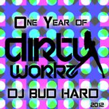 One Year of Dirty Workz (mixed by BuD HarD)