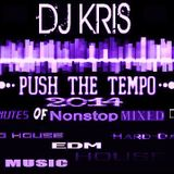 (DJ KRIS)''Push The Tempo'' 2014 -Various Artists- Over 80mins Of Non-Stop Mixed MUSIC