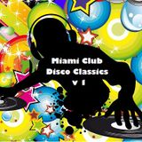 Miami Club Disco Classics v.1 by DeeJayJose