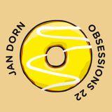 OBSESSIONS № 22 – Jan Dorn