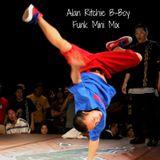 Alan Ritchie B-Boy Funk Mini Mix