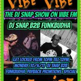 the dj snap show on  vibe fm  with special  guest  funkbudha   payback promotions special 10/4/17