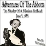 The Adventures Of The Abbotts - The Murder Of A Fabulous Redhead (06-05-55)