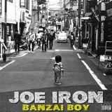 JOE IRON - Banzai Boy Vol. 1 Mixtape [Japanese Hip-Hop]