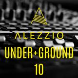 ALEZZIO - Under+Ground 10 [Techno Set]
