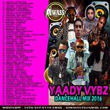 DJ WASS_YAADY VYBZ DANCEHALL MIX_AUGUST 2016