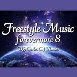Freestyle Forevermore 8 - DJ Carlos C4 Ramos