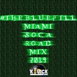#TheBluePill Miami Soca Road Mix (2019)