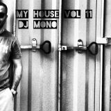 Dj Mono - My House Vol 11