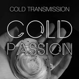 """COLD TRANSMISSION presents """"COLD PASSION"""" 06.10.18 (no. 45)"""