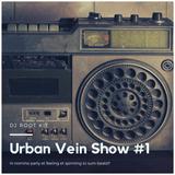 Urban Vein Show #1