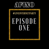 Afino - #LiveInternetParty: Episode 1