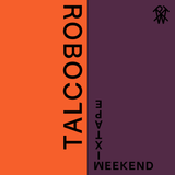 Weekend Mixtape #21: Robotalco