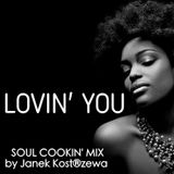 Lovin' You [ Soul Cookin' Mix ]