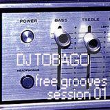 DJ TOBAGO - FREE GROOVES SESSION 01