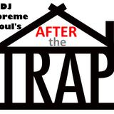DJ Supreme Soul's After The Trap House Mix