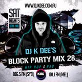 DJ K DEE - KIIS FM Block Party Mix 28