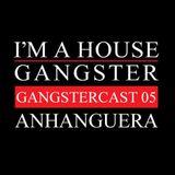 ANHANGUERA   GANGSTERCAST 05