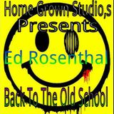 Ed Rosenthal Back To The Old School!