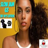 SLOW JAM 63 (THE 90'S EDITION)(MALE)