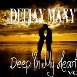 DeeJay Maxy - Deep In My Heart vol. 2 (SET MIX DEEP - SUMMER EDITION - 2015)