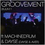GROOVEMENT // 26JUN11 ft MACHINEDRUM & DAYSE (DAYSE & AVER)